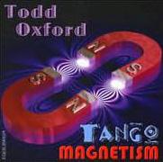 Todd Oxford – Tango Magnetism