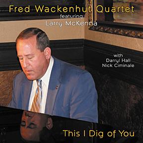 Fred Wackenhut Quartet – This I Dig of You