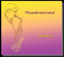 Neil Wetzel – Misunderestimated