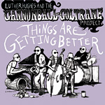 Luther Hughes and the Cannonball-Coltrane Project – Things Are Getting Better