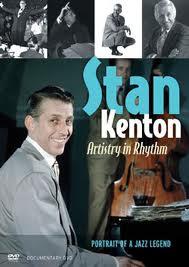 Stan Kenton: Artistry in Rhythm Portrait of a Jazz Legend