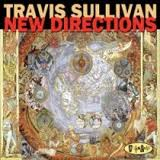 Travis Sullivan – New Directions