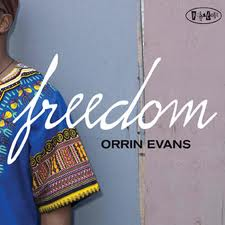 Orrin Evans (Featuring Larry McKenna) – Freedom