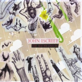 John Escreet – The Age We Live In