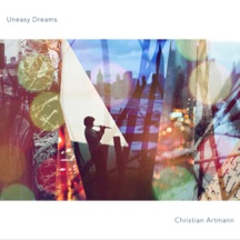 Christian Artmann – Uneasy Dreams
