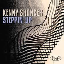 Kenny Shanker – Steppin' Up