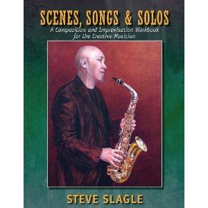 Scenes, Songs & Solos by Steve Slagle