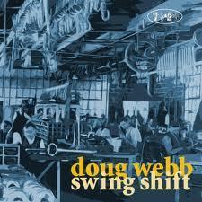 Doug Webb – Swing Shift
