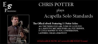 Eli Bennett – The Chris Potter Transcription Book