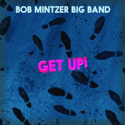 Bob Mintzer - Get Up!