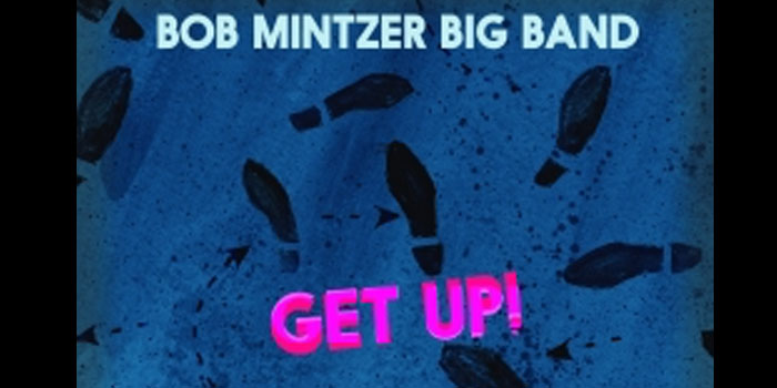 Get Up! – Bob Mintzer Big Band