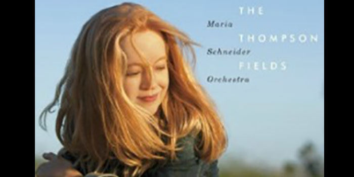 The Thompson Fields – Maria Schneider Orchestra